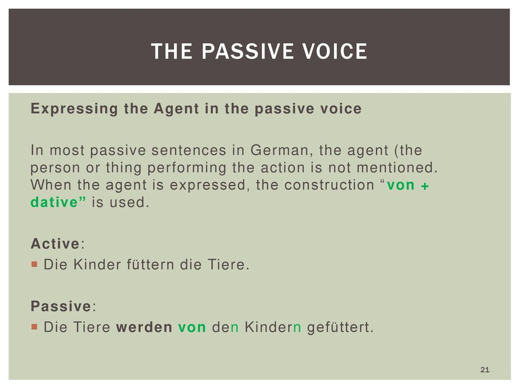 the passive voice Expressing the Agent in the passive voice