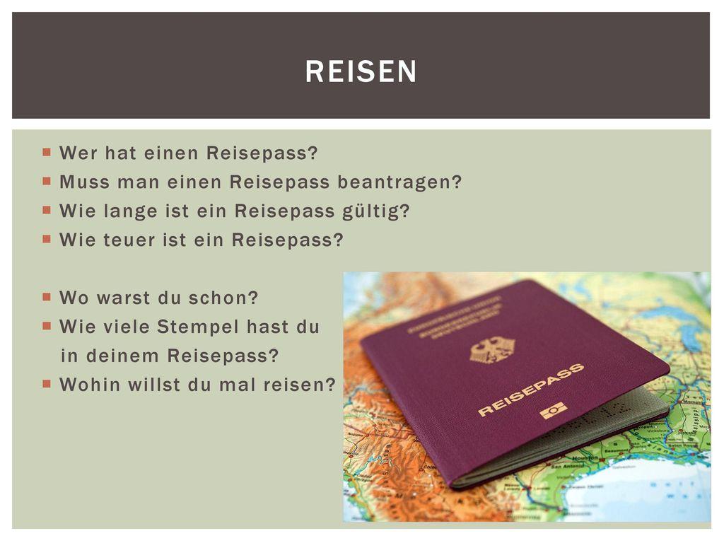 Reisen Wer hat einen Reisepass Muss man einen Reisepass beantragen