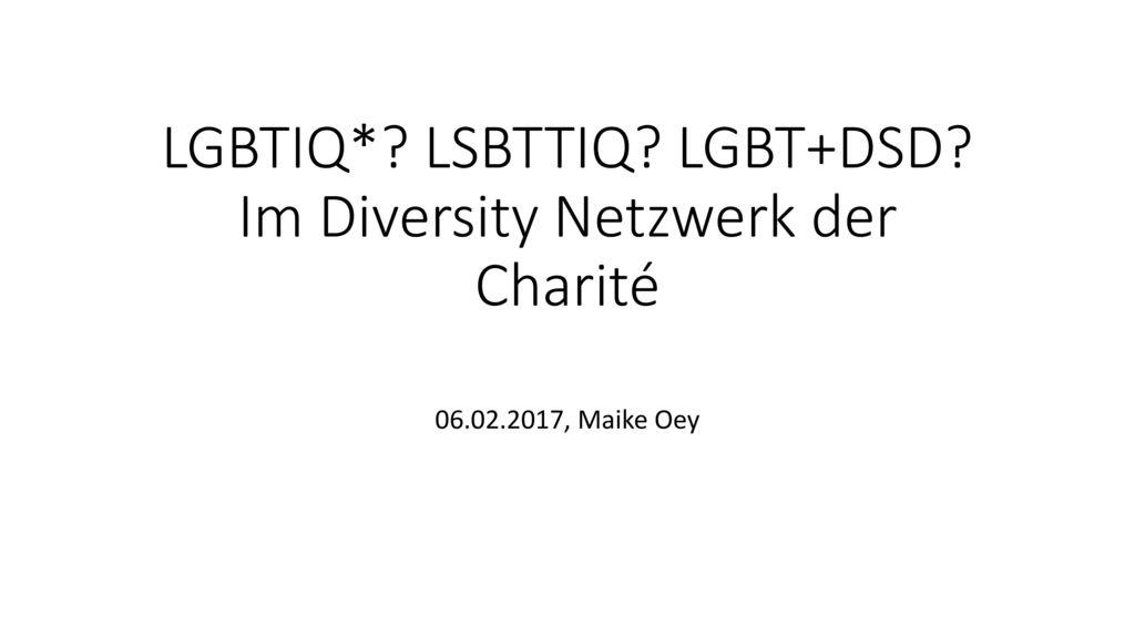 LGBTIQ* LSBTTIQ LGBT+DSD Im Diversity Netzwerk der Charité