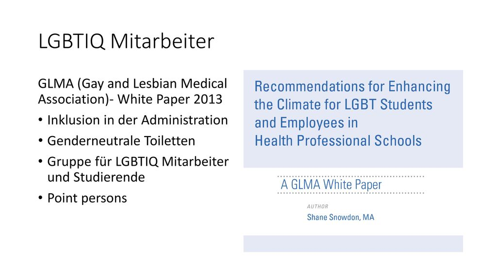 LGBTIQ Mitarbeiter GLMA (Gay and Lesbian Medical Association)- White Paper 2013. Inklusion in der Administration.