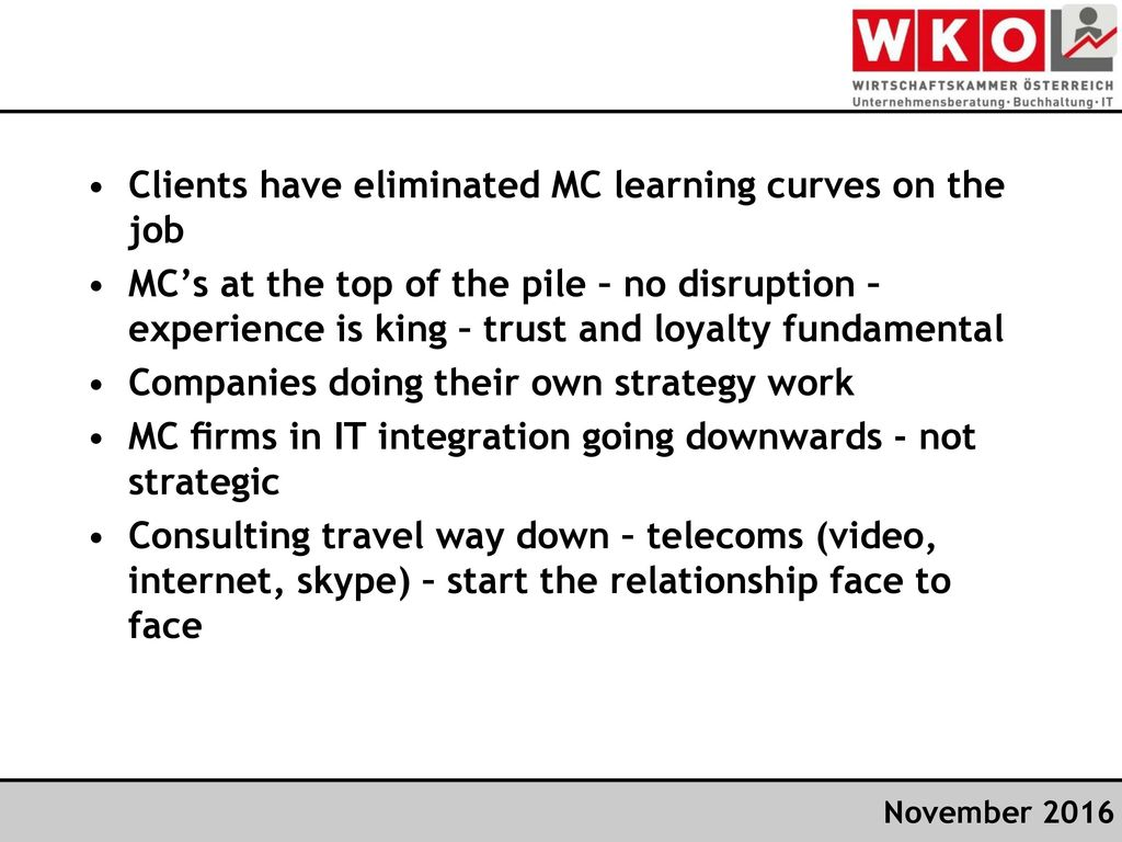 Clients have eliminated MC learning curves on the job