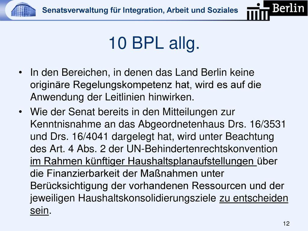 10 BPL allg. In den Bereichen, in denen das Land Berlin keine originäre Regelungskompetenz hat, wird es auf die Anwendung der Leitlinien hinwirken.