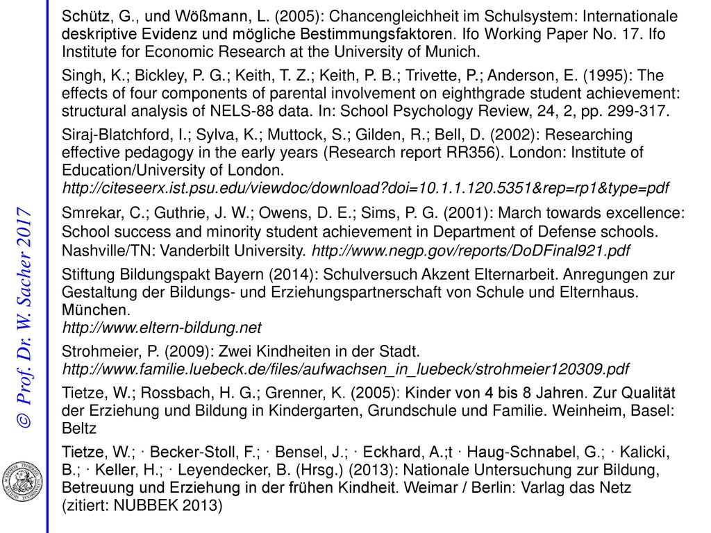 Schütz, G., und Wößmann, L. (2005): Chancengleichheit im Schulsystem: Internationale deskriptive Evidenz und mögliche Bestimmungsfaktoren. Ifo Working Paper No. 17. Ifo Institute for Economic Research at the University of Munich.