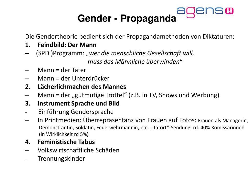 Gender - Propaganda Die Gendertheorie bedient sich der Propagandamethoden von Diktaturen: Feindbild: Der Mann.