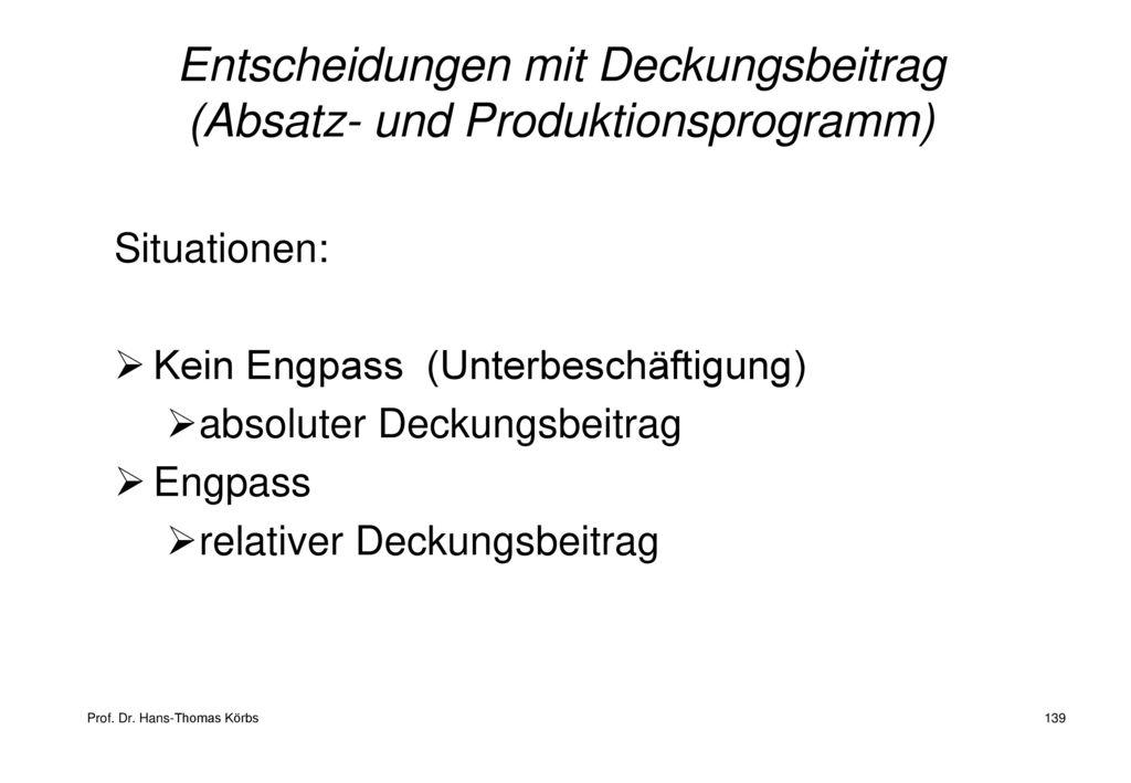 Entscheidungen mit Deckungsbeitrag (Absatz- und Produktionsprogramm)