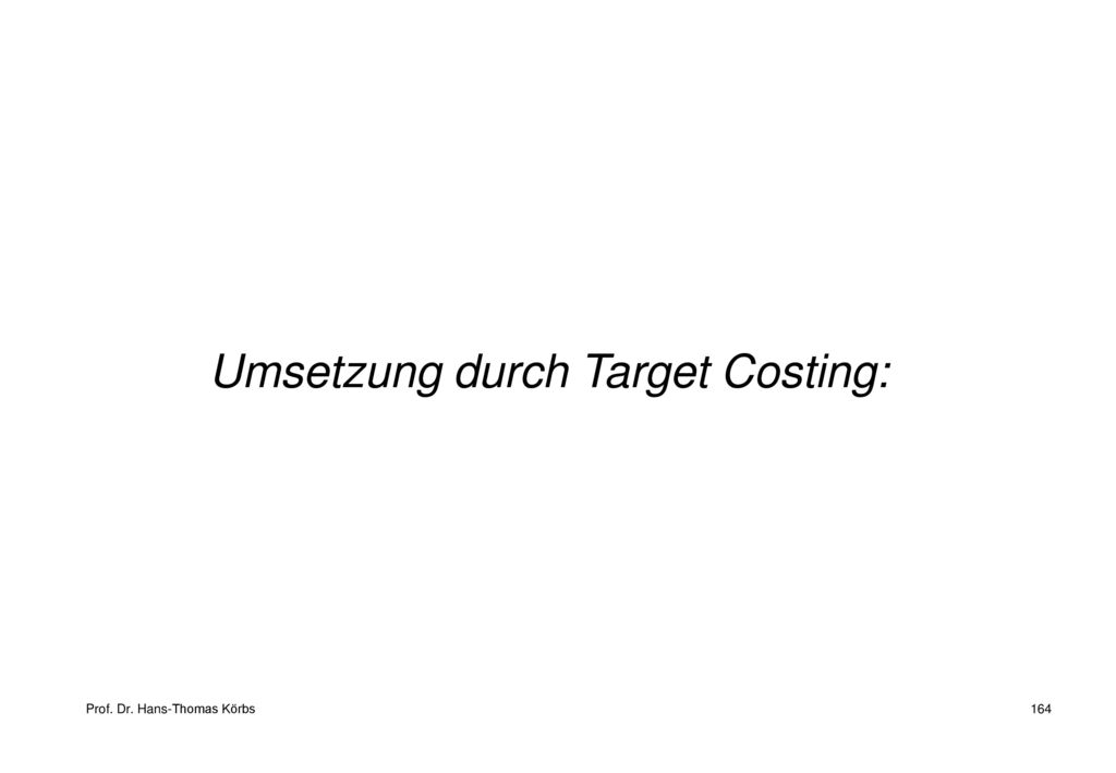Umsetzung durch Target Costing: