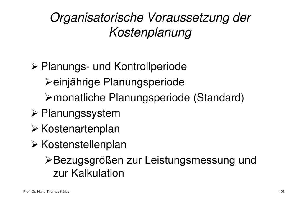 Organisatorische Voraussetzung der Kostenplanung