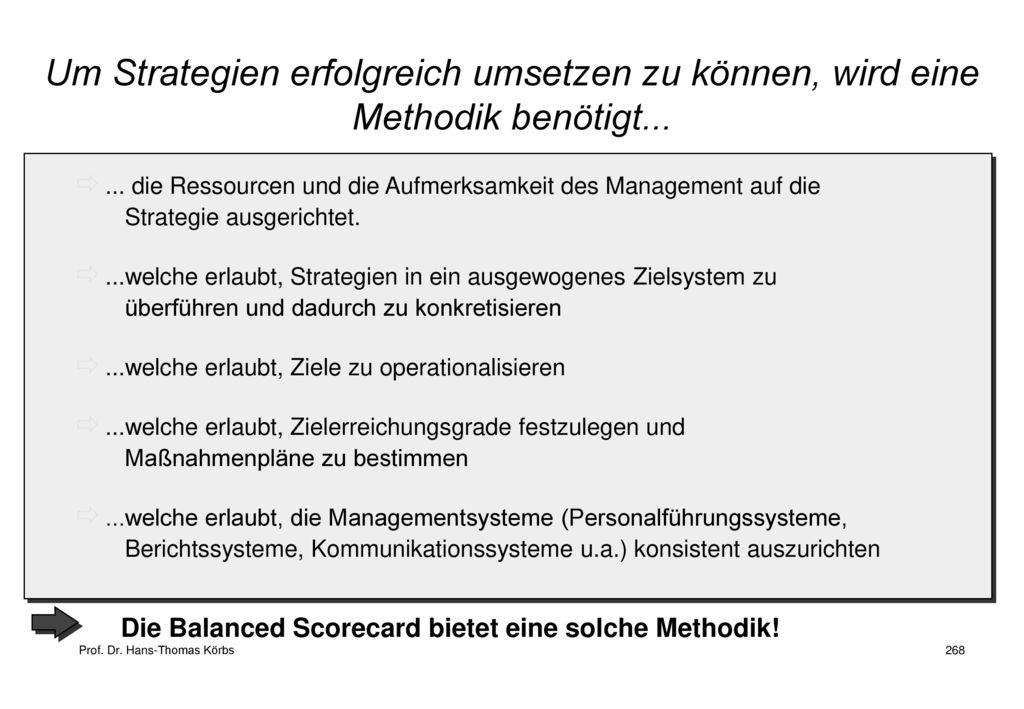 Um Strategien erfolgreich umsetzen zu können, wird eine Methodik benötigt...