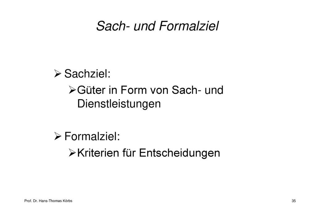 Sach- und Formalziel Sachziel: