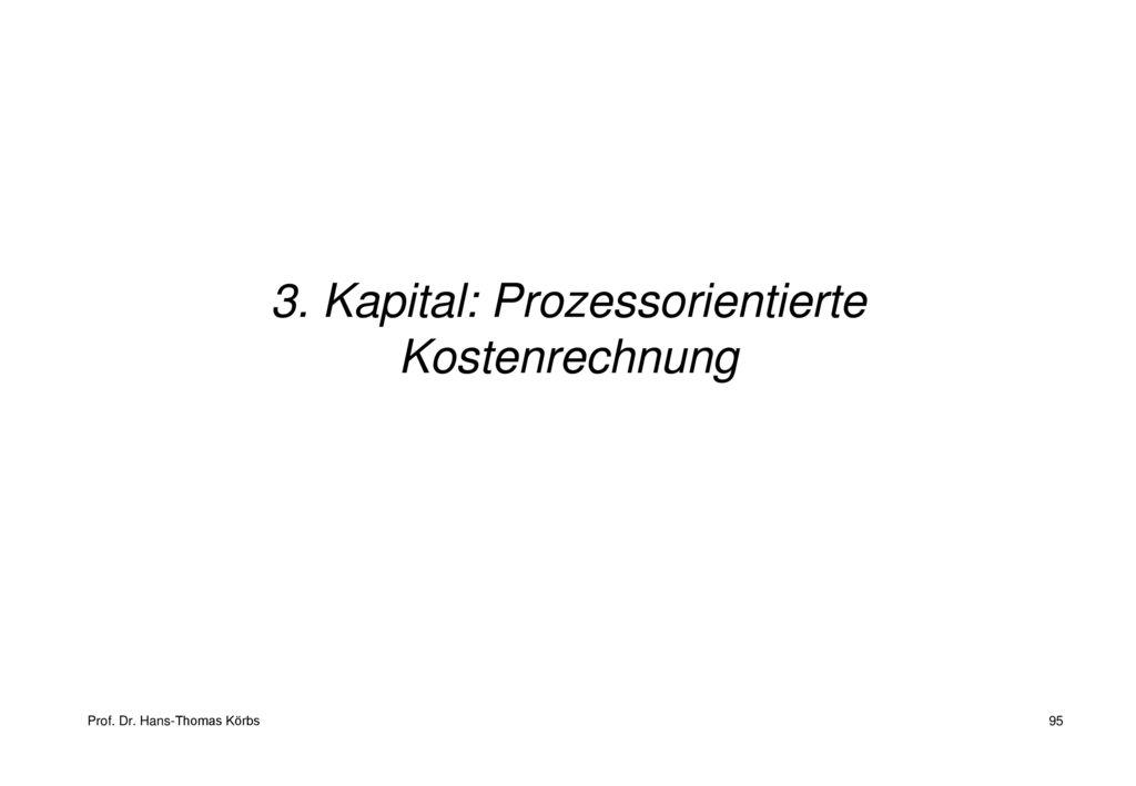 3. Kapital: Prozessorientierte Kostenrechnung