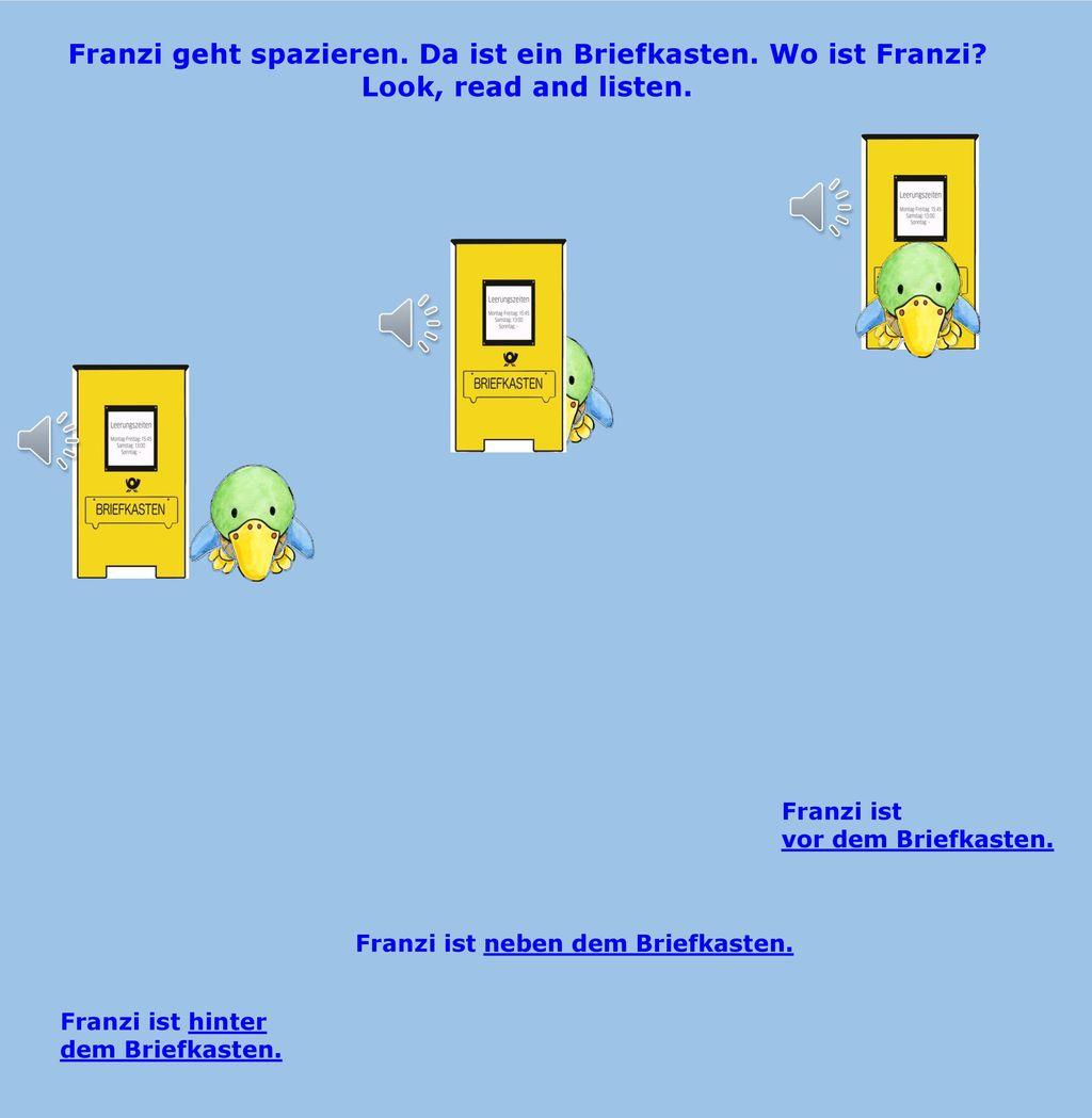 Franzi geht spazieren. Da ist ein Briefkasten. Wo ist Franzi