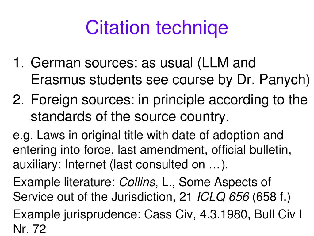 Citation techniqe German sources: as usual (LLM and Erasmus students see course by Dr. Panych)