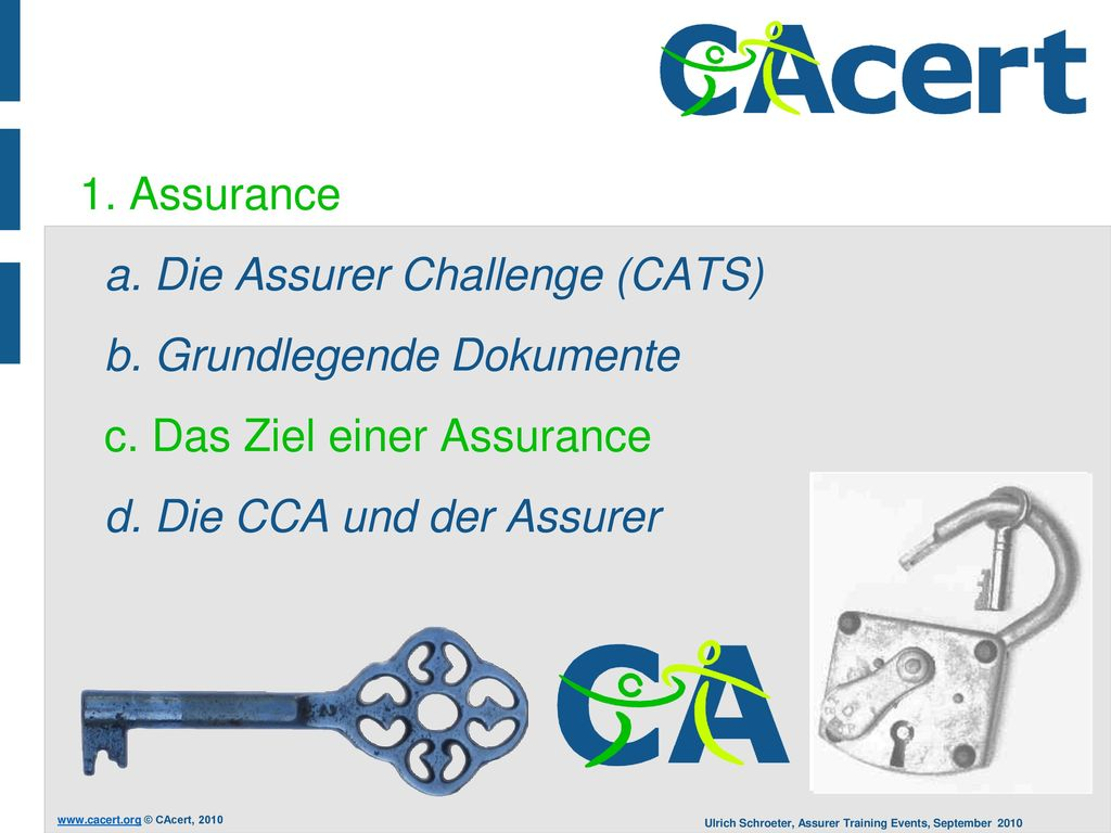1. Assurance a. Die Assurer Challenge (CATS) b