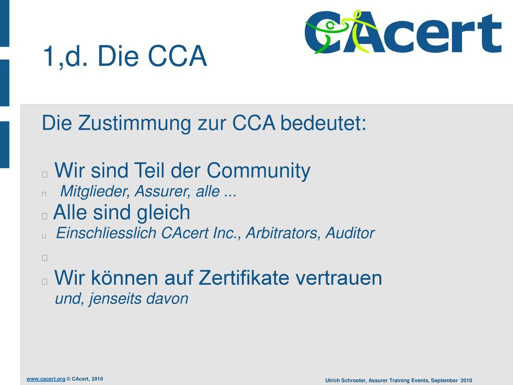 1,d. Die CCA Die Zustimmung zur CCA bedeutet: