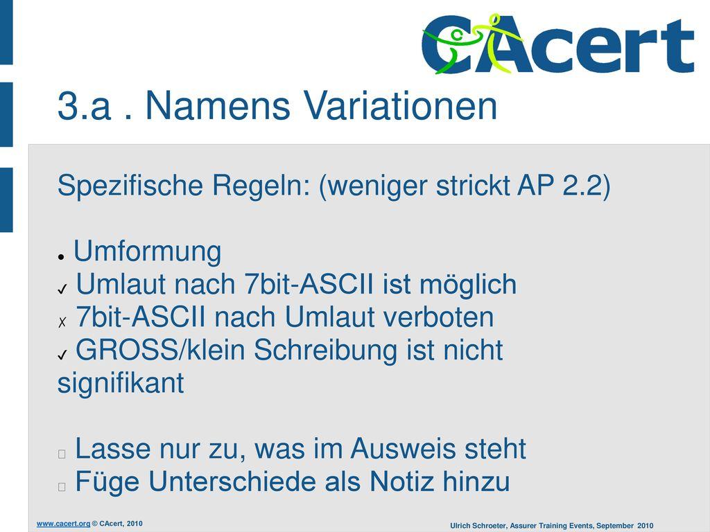 3.a . Namens Variationen Spezifische Regeln: (weniger strickt AP 2.2)