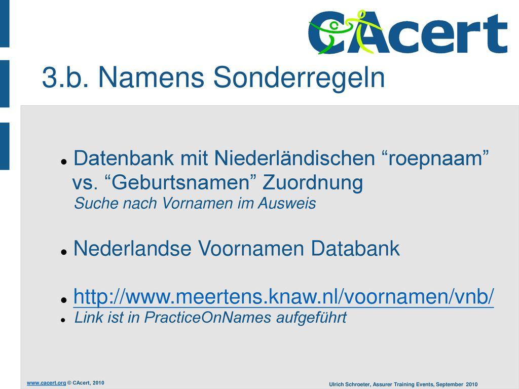 3.b. Namens Sonderregeln Datenbank mit Niederländischen roepnaam vs. Geburtsnamen Zuordnung Suche nach Vornamen im Ausweis.