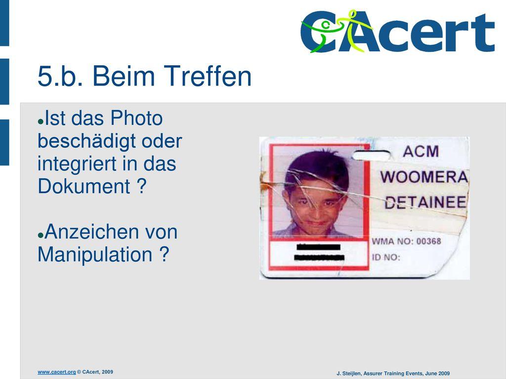 5.b. Beim Treffen Ist das Photo beschädigt oder integriert in das Dokument Anzeichen von Manipulation