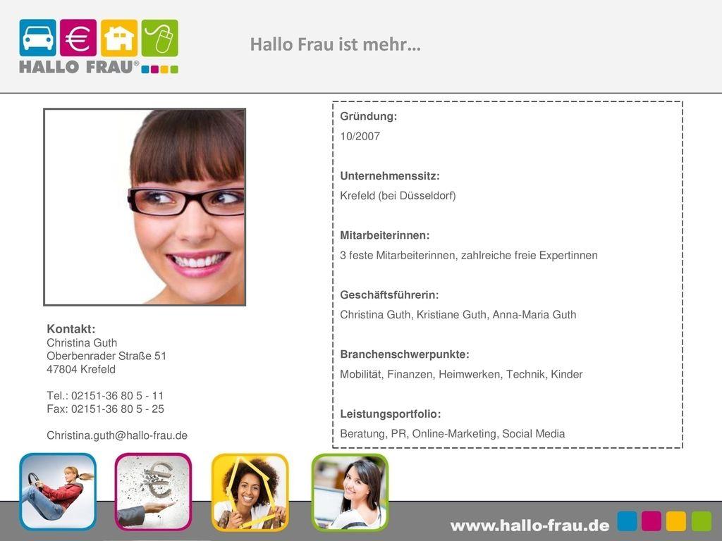 Hallo Frau ist mehr… Kontakt: Christina Guth Gründung: 10/2007