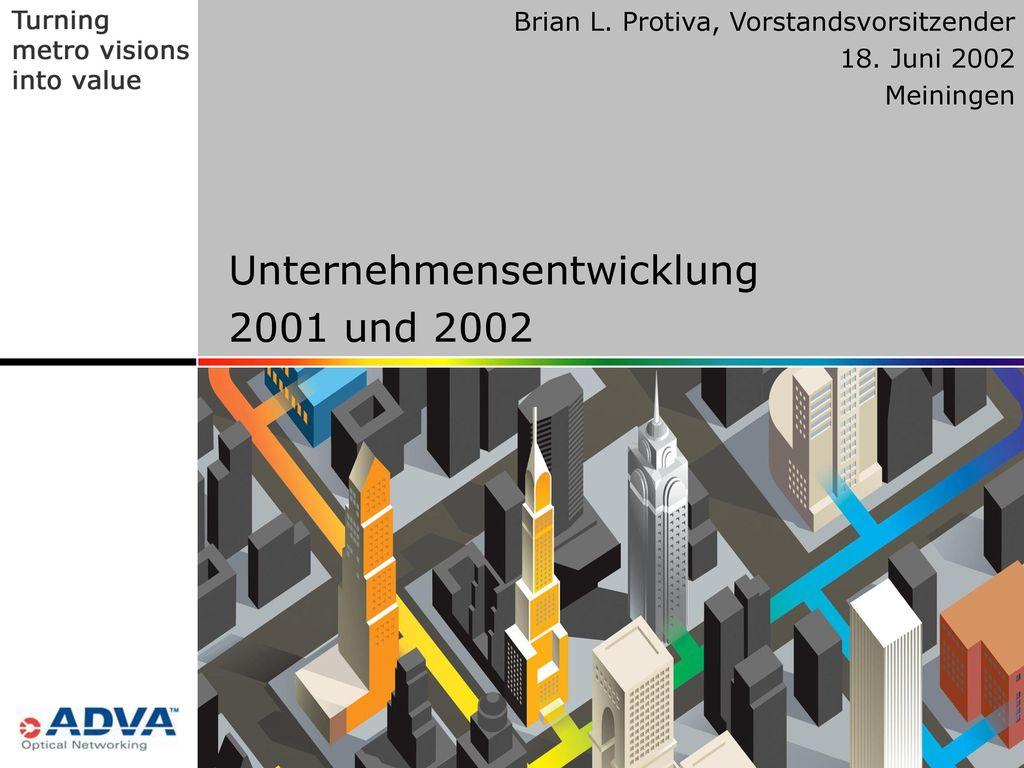 Unternehmensentwicklung 2001 und 2002