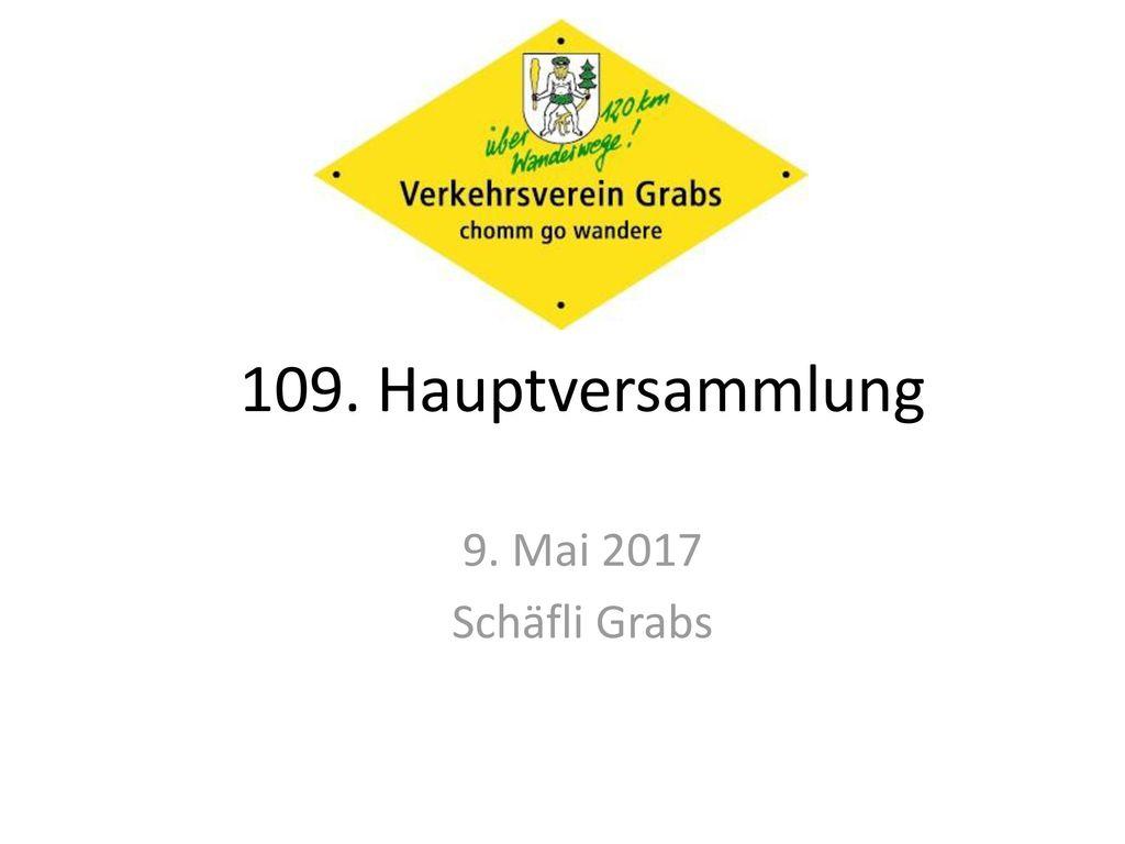 109. Hauptversammlung 9. Mai 2017 Schäfli Grabs