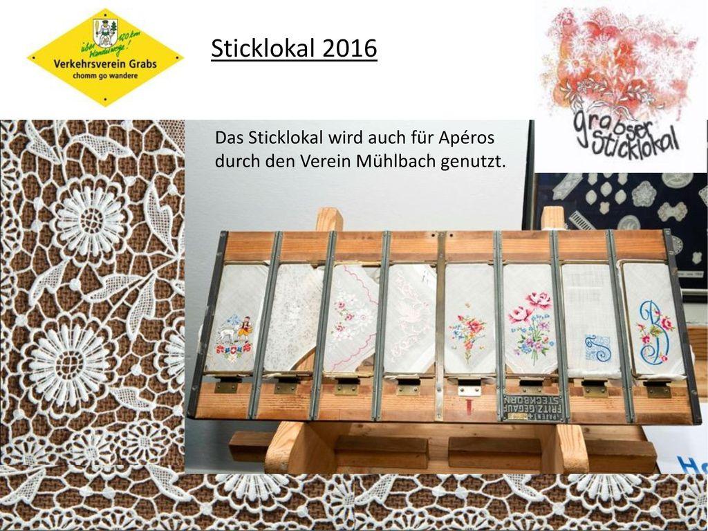 Sticklokal 2016 Das Sticklokal wird auch für Apéros durch den Verein Mühlbach genutzt.