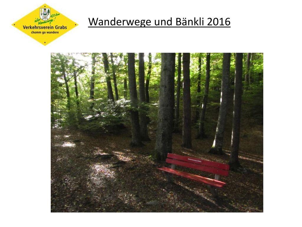 Wanderwege und Bänkli 2016