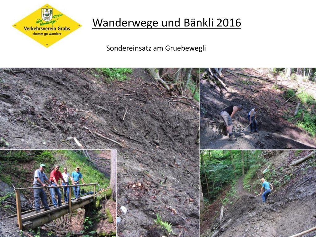 Wanderwege und Bänkli 2016 Sondereinsatz am Gruebewegli