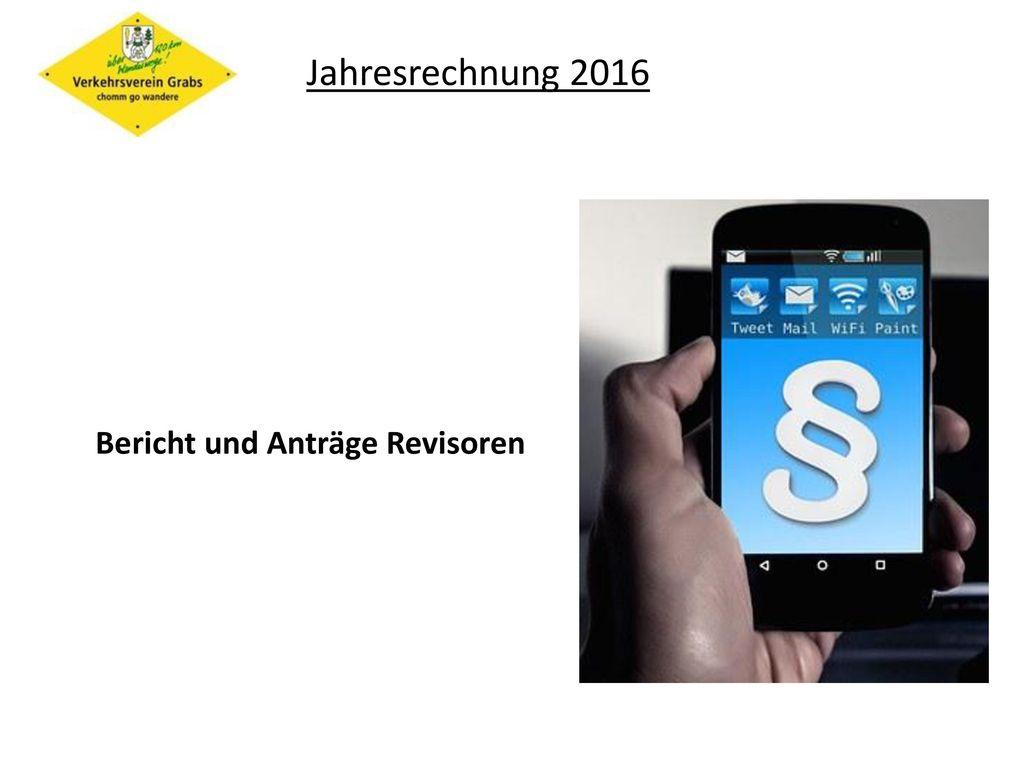Jahresrechnung 2016 Bericht und Anträge Revisoren
