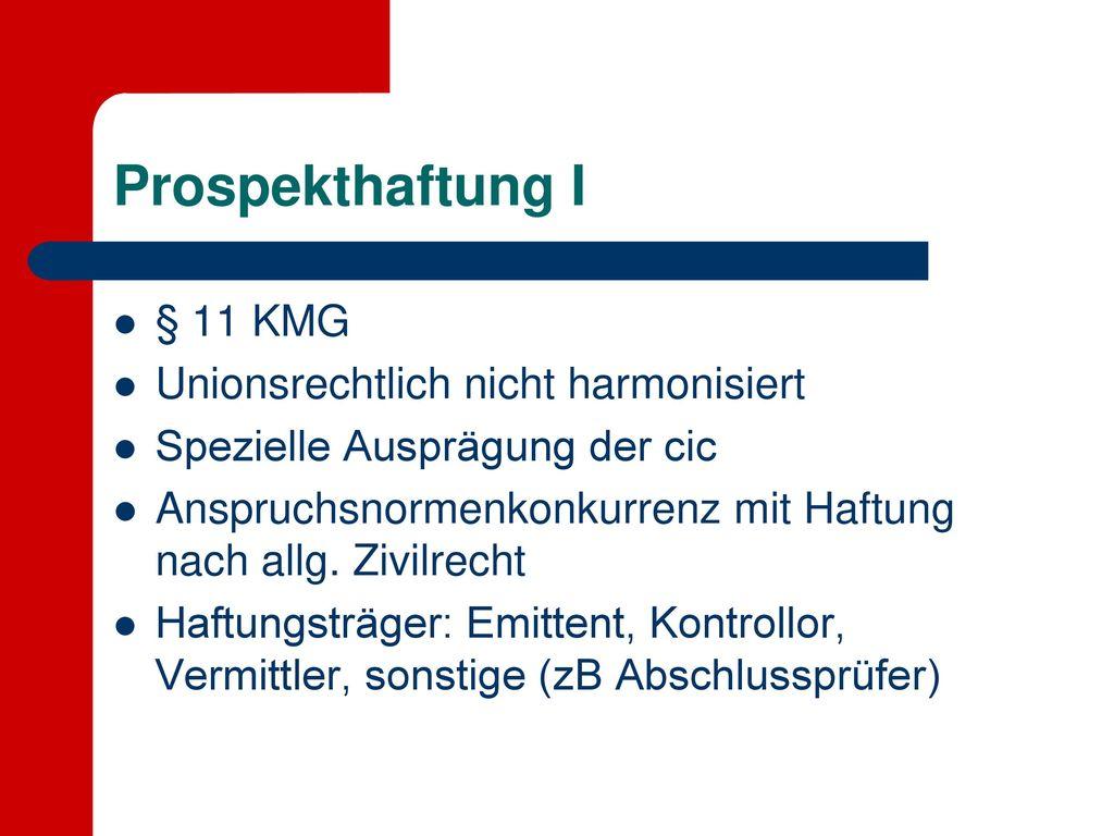 Prospekthaftung I § 11 KMG Unionsrechtlich nicht harmonisiert