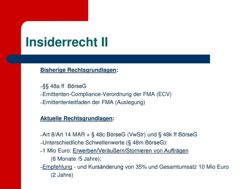 Insiderrecht II Bisherige Rechtsgrundlagen: §§ 48a ff BörseG