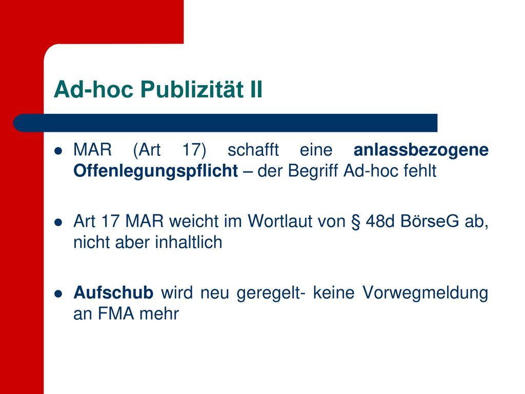 Ad-hoc Publizität II MAR (Art 17) schafft eine anlassbezogene Offenlegungspflicht – der Begriff Ad-hoc fehlt.
