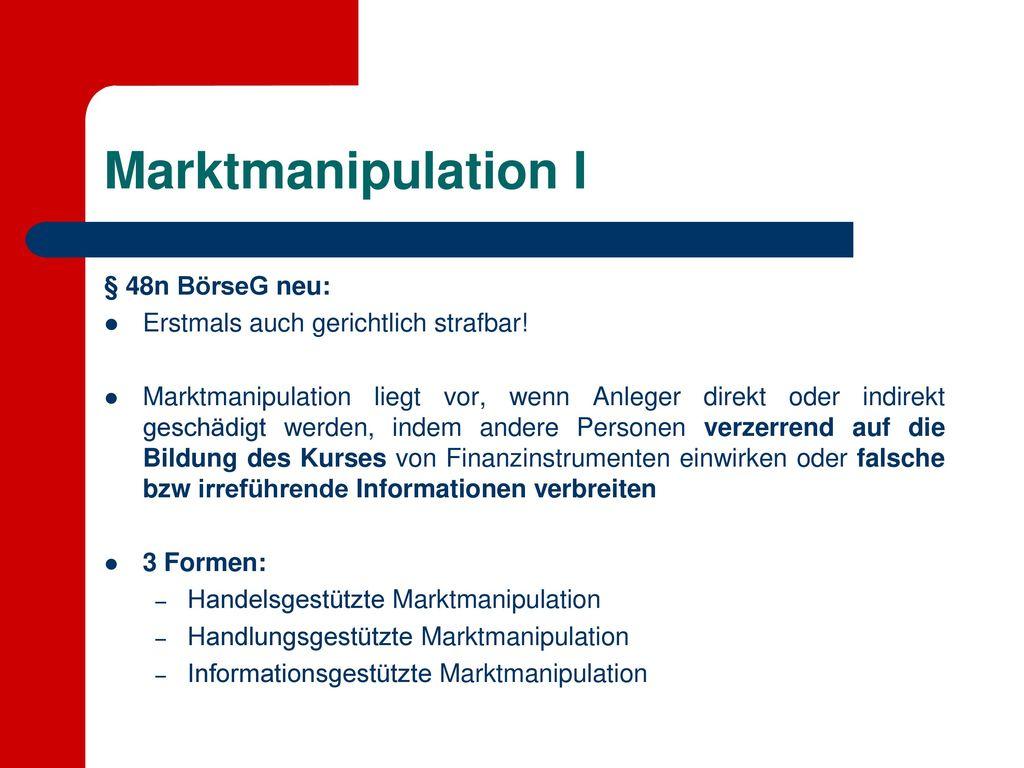 Marktmanipulation I § 48n BörseG neu:
