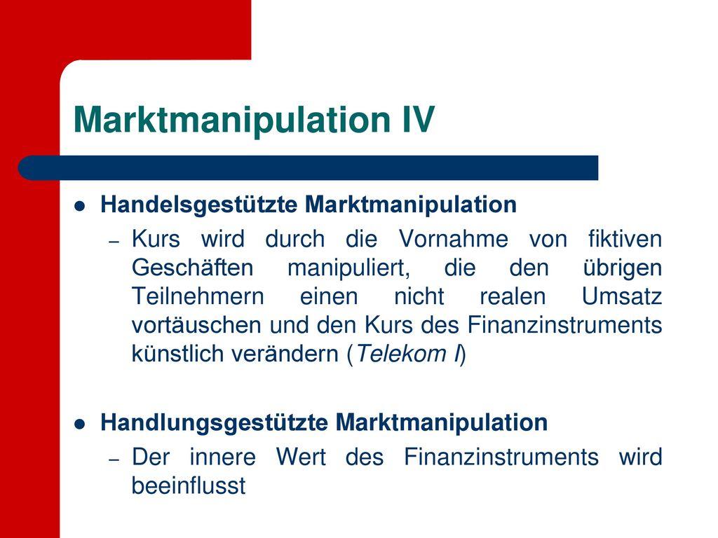 Marktmanipulation IV Handelsgestützte Marktmanipulation