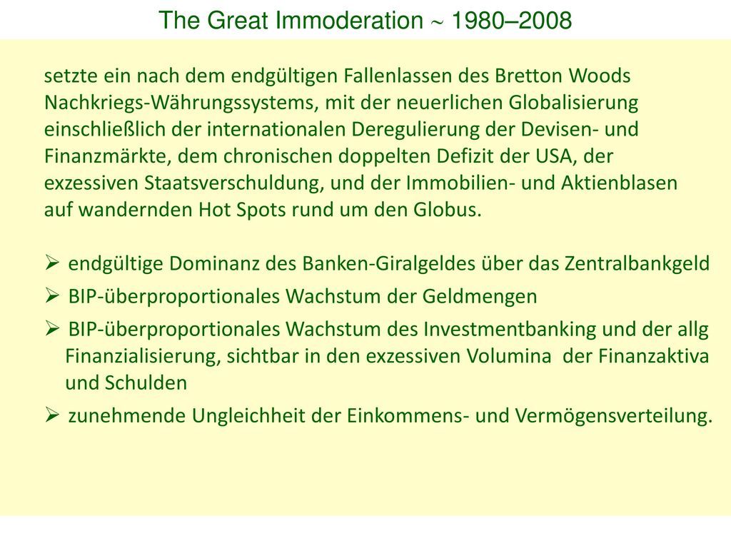 The Great Immoderation  1980–2008
