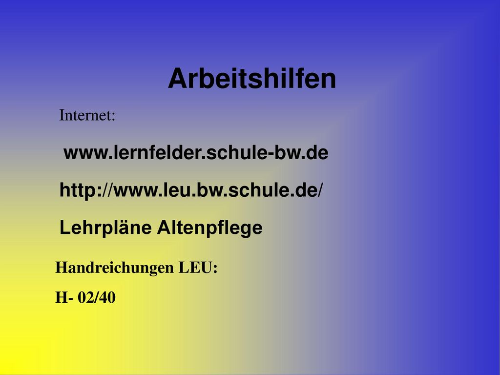 Arbeitshilfen www.lernfelder.schule-bw.de http://www.leu.bw.schule.de/