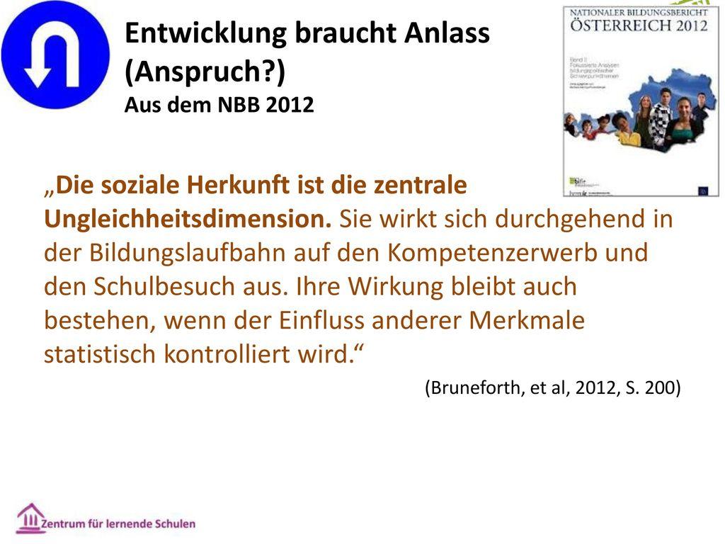 Entwicklung braucht Anlass (Anspruch ) Aus dem NBB 2012