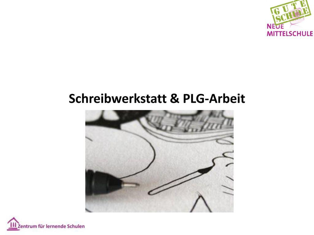 Schreibwerkstatt & PLG-Arbeit