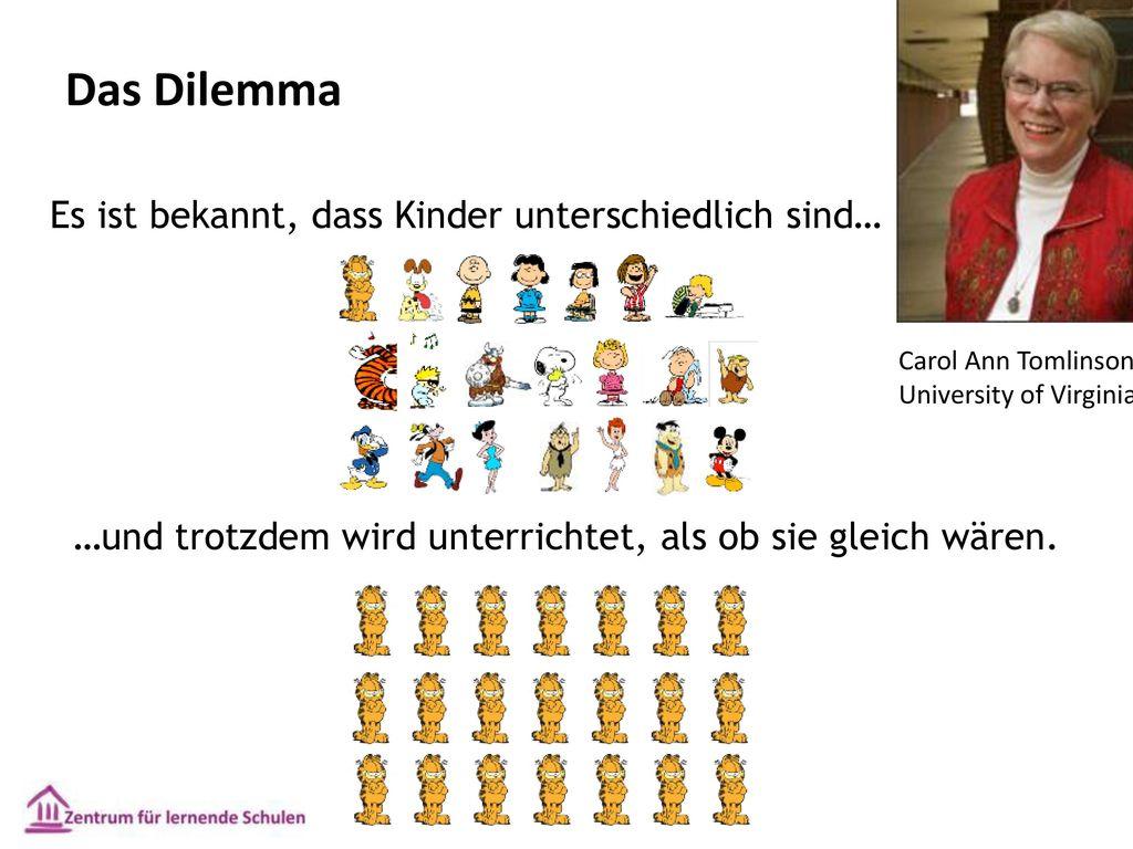 Das Dilemma Es ist bekannt, dass Kinder unterschiedlich sind…