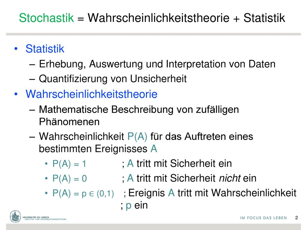 Stochastik = Wahrscheinlichkeitstheorie + Statistik