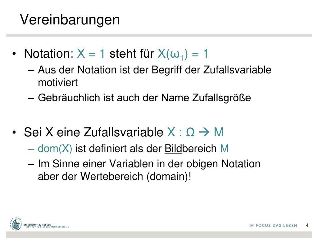 Vereinbarungen Notation: X = 1 steht für X(ω1) = 1