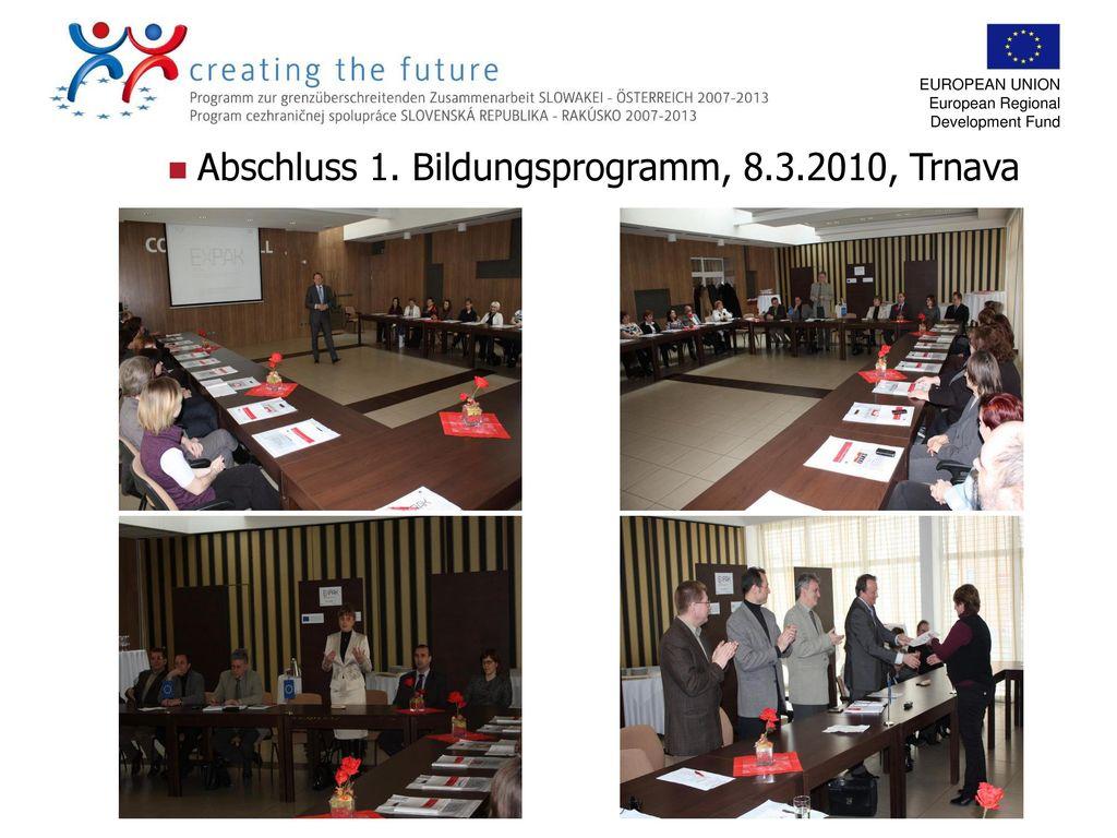 Abschluss 1. Bildungsprogramm, 8.3.2010, Trnava