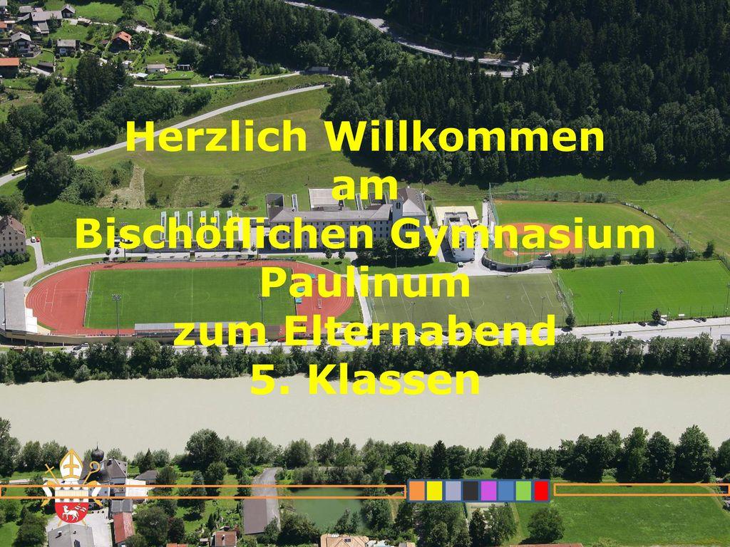 Herzlich Willkommen am Bischöflichen Gymnasium Paulinum zum Elternabend 5. Klassen