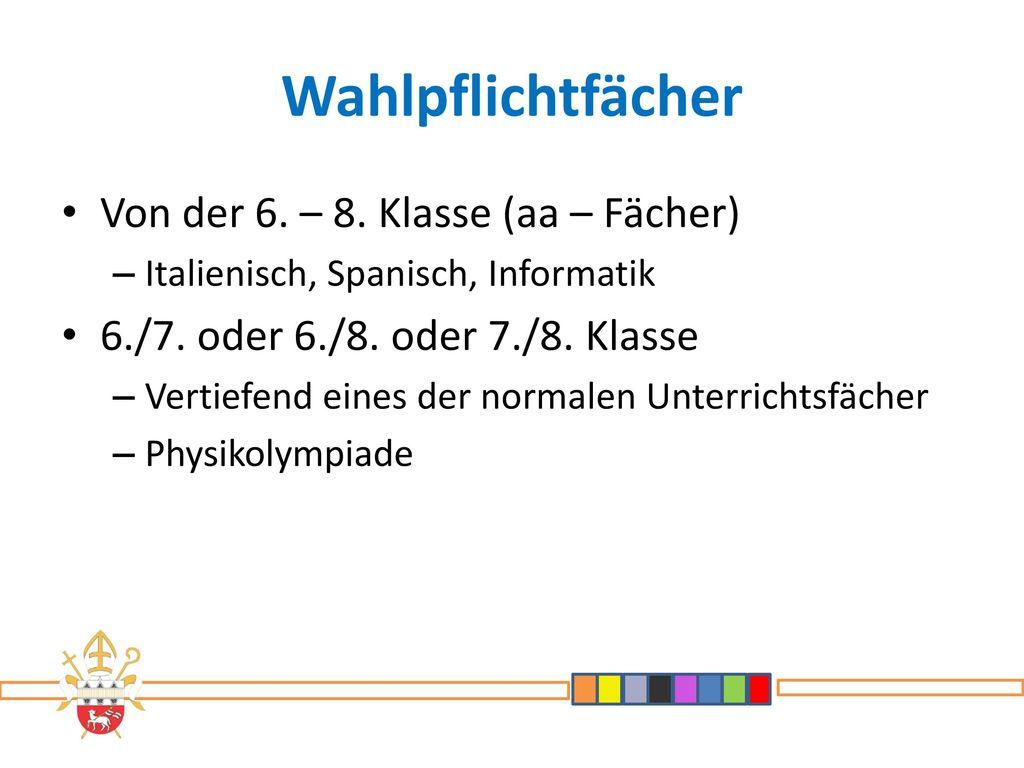 Wahlpflichtfächer Von der 6. – 8. Klasse (aa – Fächer)