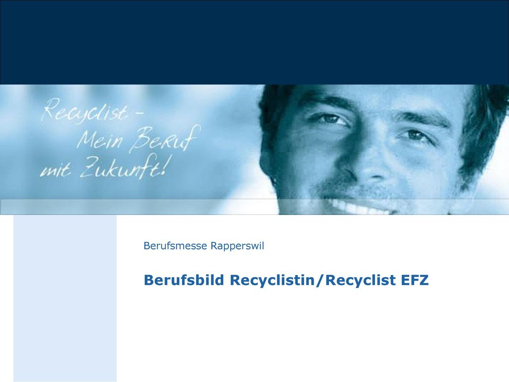 Berufsmesse Rapperswil Berufsbild Recyclistin/Recyclist EFZ
