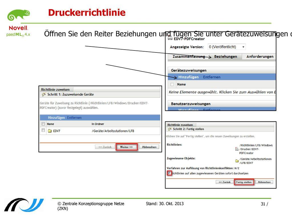 Druckerrichtlinie Öffnen Sie den Reiter Beziehungen und fügen Sie unter Gerätezuweisungen den Raum EDV7 zu.