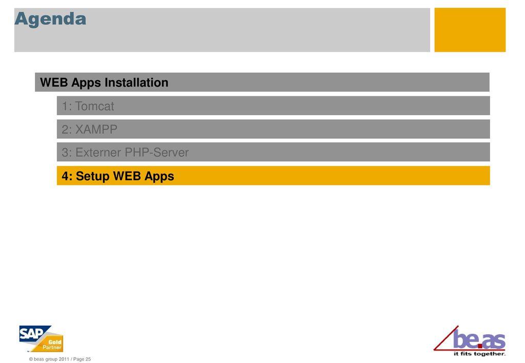 Agenda WEB Apps Installation 1: Tomcat 2: XAMPP 3: Externer PHP-Server