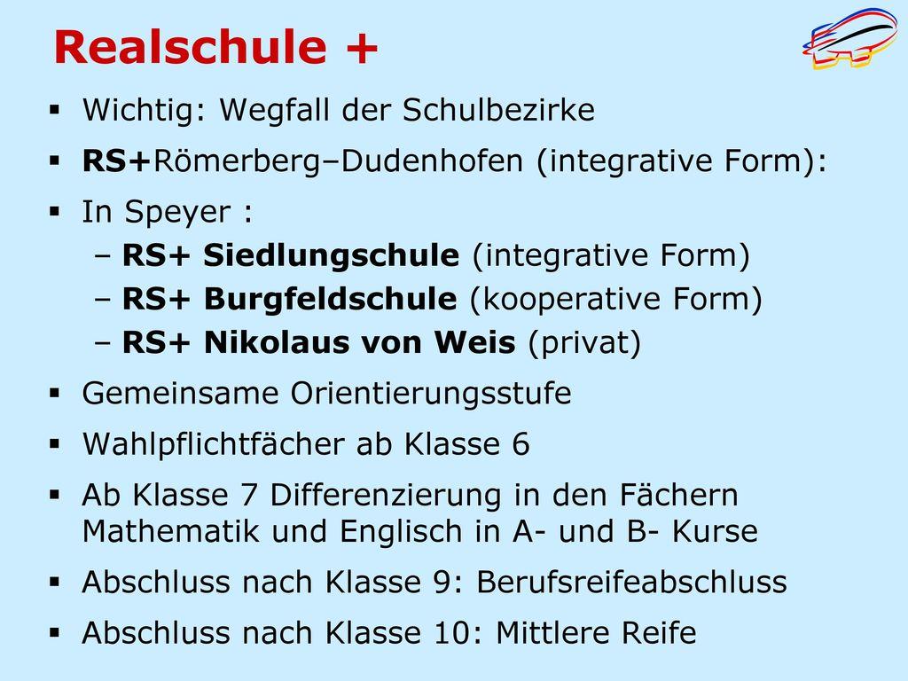Realschule + Wichtig: Wegfall der Schulbezirke