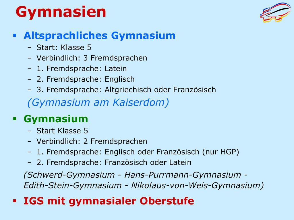 Gymnasien Altsprachliches Gymnasium (Gymnasium am Kaiserdom) Gymnasium