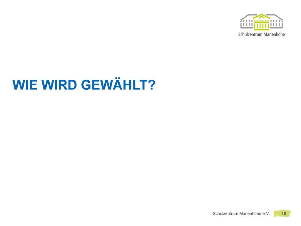 Wie wird gewählt Schulzentrum Marienhöhe e.V. 10