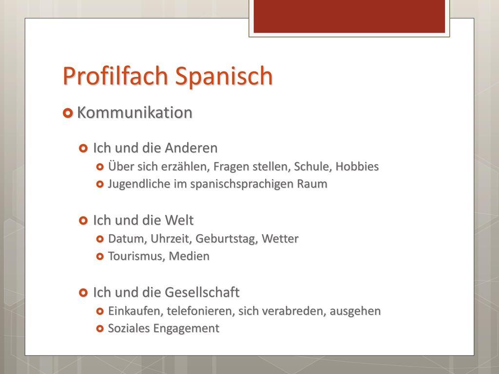 Profilfach Spanisch Kommunikation Ich und die Anderen Ich und die Welt